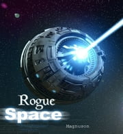 Rogue Space ebook by Byron Magnuson