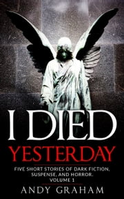 I Died Yesterday ebook by Andy Graham