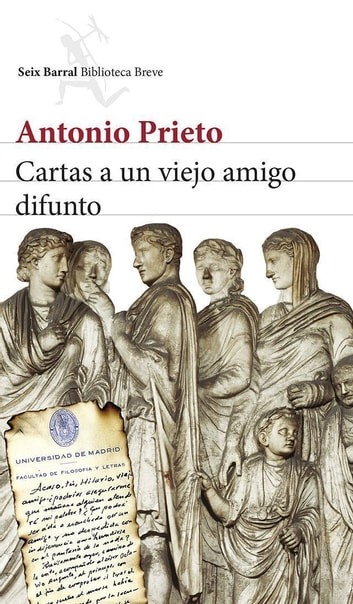 Cartas a un viejo amigo difunto ebook by Antonio Prieto