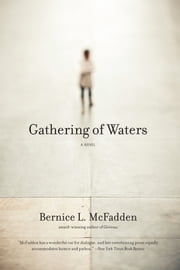 Gathering of Waters ebook by Bernice L. McFadden
