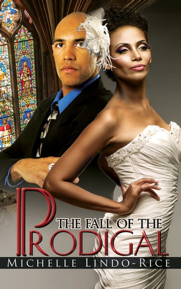 The Fall of the Prodigal ebook by Michelle Lindo-Rice