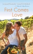 First Comes Love ekitaplar by Heather Heyford