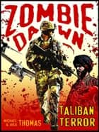 Taliban Terror (Zombie Dawn Stories) ebook by Michael G. Thomas, Nick S. Thomas