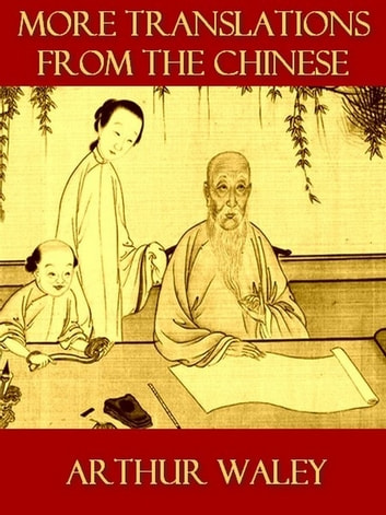 More Translations from the Chinese Poets ebook by Arthur Waley, Translator