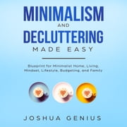 Minimalism and Decluttering Made Easy audiobook by Joshua Genius