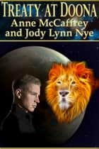 Treaty at Doona ebook by Anne McCaffrey, Jody Lynn Nye