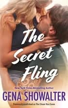 The Secret Fling ebook by GENA SHOWALTER
