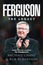 Ferguson - The Legacy ebook by Michael Grant, Rob Robertson