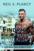 Finding Freddie Venus ebook by Neil Plakcy