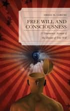 Free Will and Consciousness ebook by Gregg D. Caruso