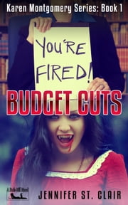 A Beth-Hill Novella: Karen Montgomery Series, Book 1: Budget Cuts ebook by Jennifer St. Clair