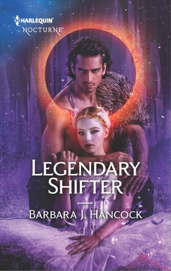 Legendary Shifter ebook by Barbara J. Hancock