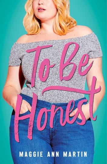 To Be Honest ebook by Maggie Ann Martin