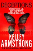 Deceptions - Book 3 in the Cainsville Series ebook by Kelley Armstrong