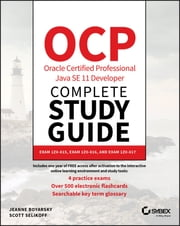 OCP Oracle Certified Professional Java SE 11 Developer Complete Study Guide - Exam 1Z0-815, Exam 1Z0-816, and Exam 1Z0-817 ebook by Jeanne Boyarsky, Scott Selikoff