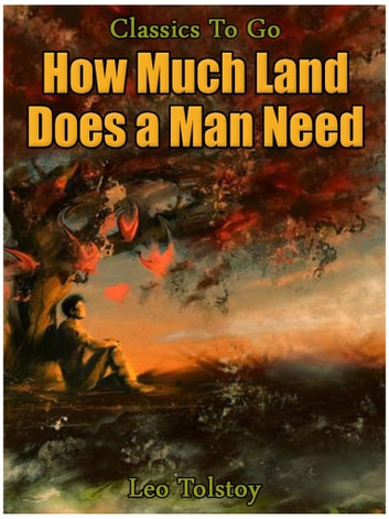 How Much Land Does A Man Need ebook by Leo Tolstoy