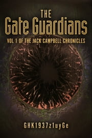 The Gate Guardians - Vol 1 of the Jack Campbell Chronicles ebook by GHK1937z1uyGe