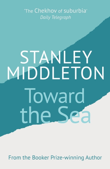 Toward The Sea ebook by Stanley Middleton