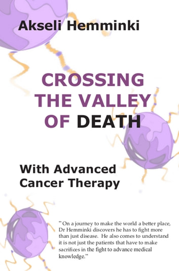 Crossing the Valley of Death with Advanced Cancer Therapy ebook by Akseli Hemminki