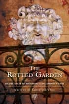 The Rotted Garden - Volume One ebook by Christian Vago