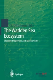 The Wadden Sea Ecosystem - Stability Properties and Mechanisms ebook by Sabine Dittmann