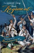 The Untold Story of the Black Regiment ebook by Michael Burgan