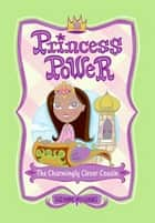 Princess Power #2: The Charmingly Clever Cousin ebook by Suzanne Williams, Chuck Gonzales
