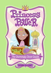 Princess Power #2: The Charmingly Clever Cousin ebook by Suzanne Williams,Chuck Gonzales