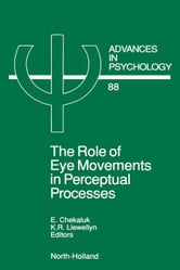The Role of Eye Movements in Perceptual Processes ebook by Chekaluk, E.