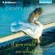 If You Could See What I See audiobook by Cathy Lamb