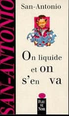 On liquide et on s'en va ebook by SAN-ANTONIO