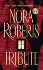 Tribute ebook by Nora Roberts