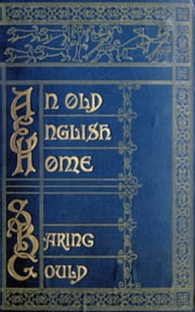 An Old English Home ebook by S. Baring-Gould