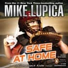 Safe at Home: a Comeback Kids Novel audiobook by Mike Lupica