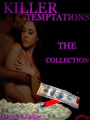 Killer Temptations: The Collection (Vol 1-3 of The Killer Temptation Series) ebook by Danity O'Shae
