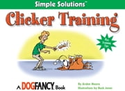 Clicker Training ebook by Arden Moore