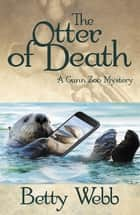 The Otter of Death ebook by Betty Webb