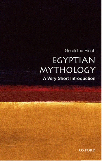 Egyptian Myth: A Very Short Introduction ebook by Geraldine Pinch