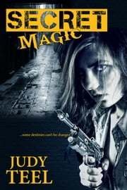 Secret Magic - Shifty Magic Novella Series, #1 ebook by Judy Teel