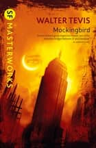Mockingbird - From the author of The Queen's Gambit – now a major Netflix drama eBook by Walter Tevis