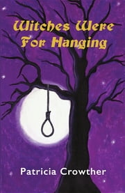 Witches Were For Hanging ebook by Patricia Crowther