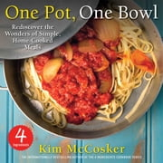 4 Ingredients One Pot, One Bowl - Rediscover the Wonders of Simple, Home-Cooked Meals ebook by Kim McCosker