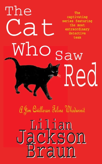 The Cat Who Saw Red (The Cat Who… Mysteries, Book 4) - An enchanting feline mystery for cat lovers everywhere ebook by Lilian Jackson Braun