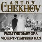 From the Diary a Violent Tempered Man audiobook by