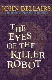 The Eyes of the Killer Robot ebook by John Bellairs