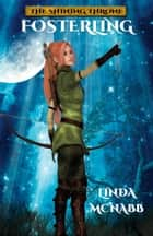 Fosterling - The Shining Throne, #1 ebook by Linda McNabb