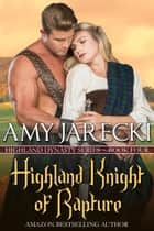 Highland Knight of Rapture - Highland Dynasty, #4 ebook by Amy Jarecki