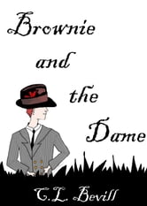 Brownie and the Dame ebook by C.L. Bevill