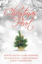 Christmas from the Heart ebook by Bard and Book