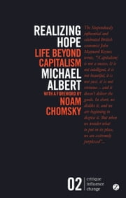 Realizing Hope - Life Beyond Capitalism ebook by Michael Albert,Noam Chomsky